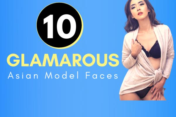 10 Glamorous Asian Model Faces