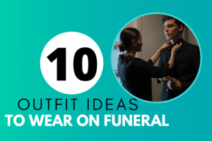 10 Outfits Ideas You Can Wear on a Funeral