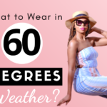 What to wear in 60-degree weather?